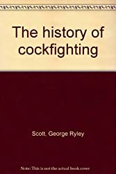 The history of cockfighting