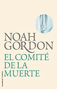 Comite De La Muerte,El - Bibliote par Noah Gordon
