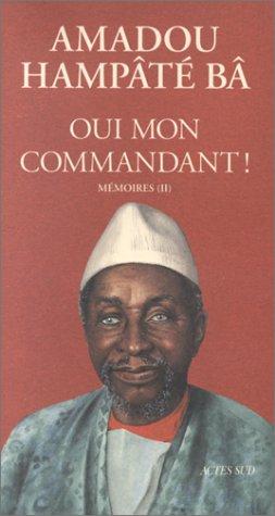 Mémoires, N° 2 : Oui, mon commandant ! par Amadou Hampâté Bâ