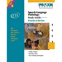 Speech-Language Pathology: Practice & Review : Test Code 0330 (Praxis Study Guides)