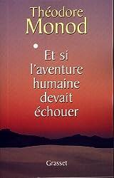 Et si l'aventure humaine devait échouer (essai français)