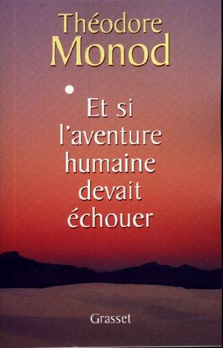 Livre gratuits en ligne Et si l'aventure humaine devait échouer (essai français) pdf, epub ebook