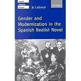 Gender and Modernization in the Spanish Realist Novel (Oxford Hispanic Studies)