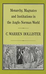Monarchy, Magnates and Institutions in the Anglo-Norman World (History)