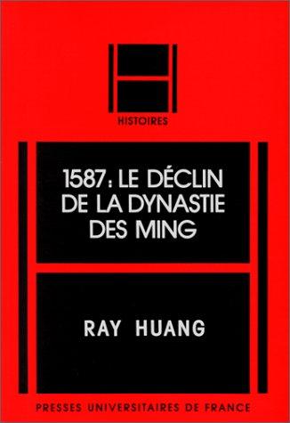 1587 : Le Déclin de la dynastie des Ming par Ray Huang