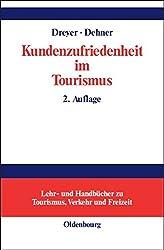 Kundenzufriedenheit im Tourismus: Entstehung, Messung und Sicherung mit Beispielen aus der Hotelbranche (Lehr- und Handbücher zu Tourismus, Verkehr und Freizeit)