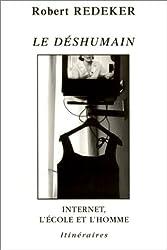 Le Déshumain - Internet, l'école et l'Homme
