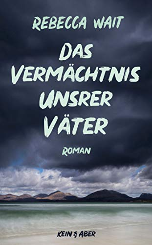 Buchseite und Rezensionen zu 'Das Vermächtnis unsrer Väter: Roman' von Rebecca Wait
