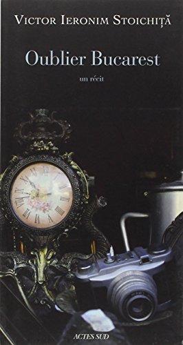 Oublier Bucarest [Pdf/ePub] eBook