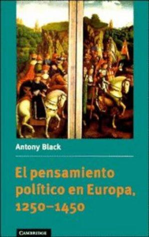 El pensamiento político en Europa, 1250-1450 (Teoría política) por Antony Black