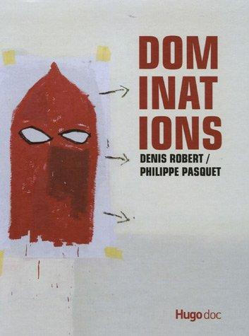 DOMINATIONS par DENIS ROBERT
