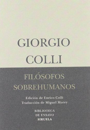 Filosofos Sobrehumanos (Biblioteca de Ensayo / Serie menor) por Giorgio Colli