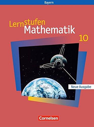 Lernstufen Mathematik - Bayern / 10. Jahrgangsstufe - Schülerbuch,