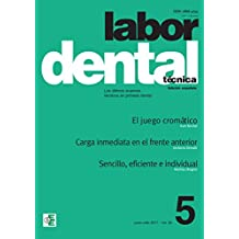 Labor Dental Técnica nº5 2017: nº 5 vol.20 (Spanish Edition)