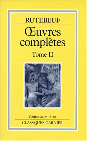 Rutebeuf, Oeuvres complètes, tome 2