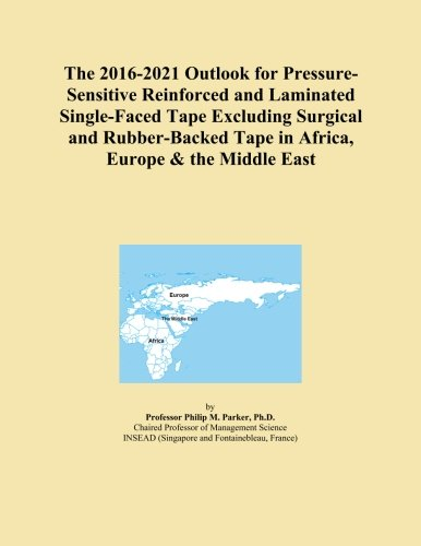The 2016-2021 Outlook for Pressure-Sensitive Reinforced and Laminated Single-Faced Tape Excluding Surgical and Rubber-Backed Tape in Africa, Europe & the Middle East
