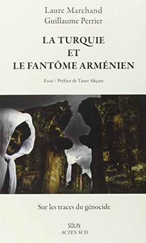 La Turquie et le fantme armnien : Sur les traces du gnocide