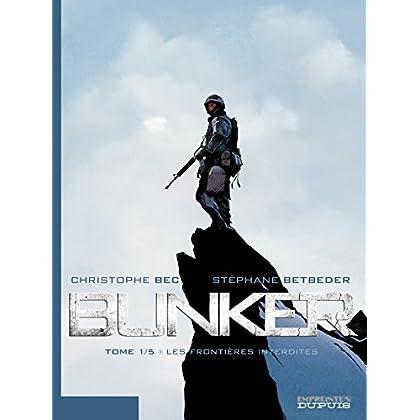 Bunker – tome 1 - Les frontières interdites