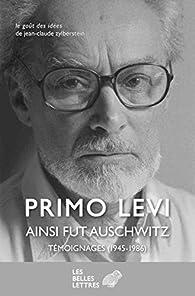 Ainsi fut Auschwitz - Témoignages (1945-1986) par Primo Levi