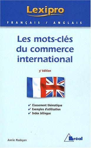 Les mots-cls du commerce international de Annie Madoyan (2007) Broch