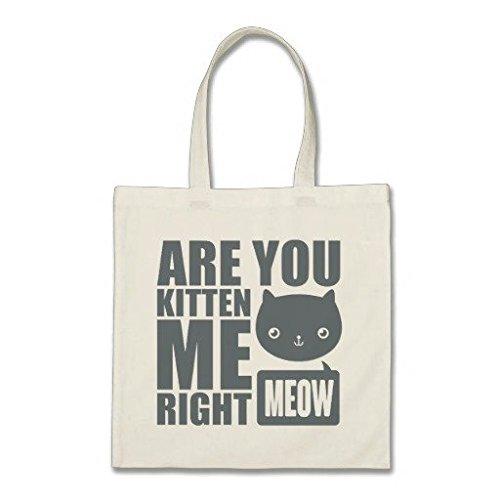 Divertente Divertente Are you Kitten Me Right Meow cotone Borsa di tela