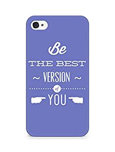 Amez Be the Best version of Yourself Back Cover For Apple iPhone 4s