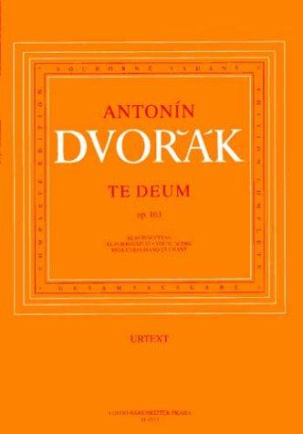 Partition : Te Deum für Soli, Chor und Orchester Opus 103 - Soli (SB), Chor (SATB), Klavier - Klavierauszug