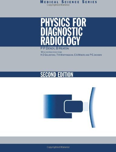 Physics for Diagnostic Radiology, Second Edition (Series in Medical Physics and Biomedical Engineering) by Dendy; P.P. (1999-05-01)