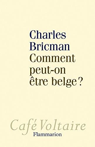 Comment peut-on être belge ?