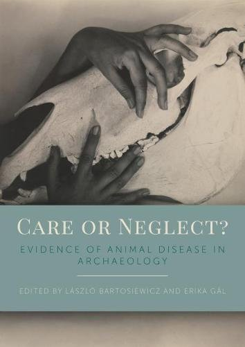 Care or Neglect?: Evidence of Animal Disease in Archaeology