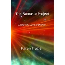 The Namaste Project: Living 100 Days of Divinity