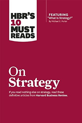 HBR's 10 Must Reads on Strategy (Harvard Business Review Must Reads) por Harvard Business Review