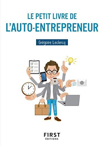 Le Petit Livre de l'auto-entrepreneur par  Grégoire LECLERCQ