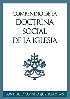 Compendio De La Doctrina Social De La Iglesia por Pontificio Consejo Justicia Y Paz epub