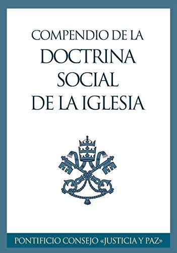 Compendio de la Doctrina Social de la Iglesia por Pontificio Consejo Justicia y Paz