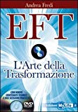 EFT. L'arte della trasformazione. Con DVD
