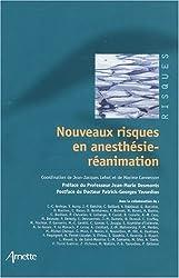 Nouveaux risques en anesthésie-réanimation - Jean-Jacques Lehot,Maxime Cannesson