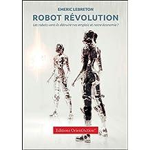 Robot Révolution : les robots vont-ils détruire nos emplois et notre économie ?