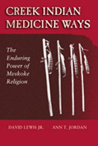 creek-indian-medicine-ways-the-enduring-power-of-mvskoke-religion-by-david-jr-lewis-2002-03-18