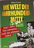 1940-1960: Von schweren und von schönen Zeiten.
