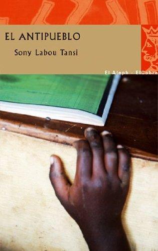 El antipueblo (COLECCIÓN EL COBRE) de Sony Labou Tansi (2 sep 2010) Tapa blanda