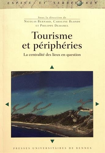 Tourisme et priphries: La centralit des lieux en question