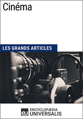 Cinéma: Les Grands Articles d'Universalis par Encyclopaedia Universalis