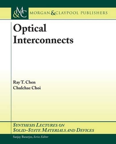 Optical Interconnects (Synthesis Lectures on Solid State Materials and Devices)