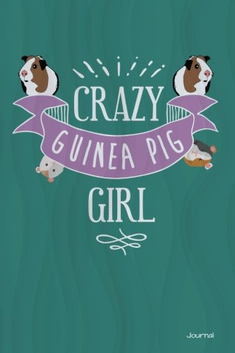 Crazy Guinea Pig Girl Journal: Cute Guinea Pig Notebook for Girls, 6x9 Blank and Lined Guinea Pig Journal for Girls who Love Guinea Pigs por Wild Cabbage