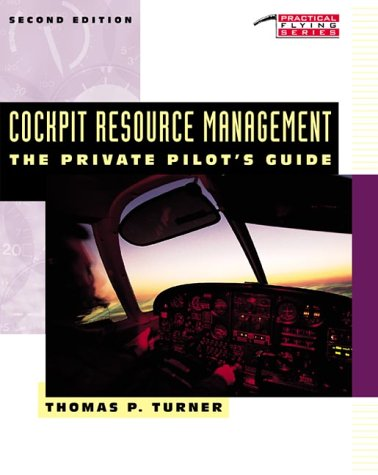 Cockpit Resource Management: The Private Pilot's Guide (Practical Flying Series) por Thomas P. Turner