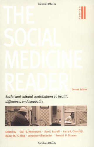 The Social Medicine Reader: Social And Cultural Contributions to Health, Difference, And Inequality