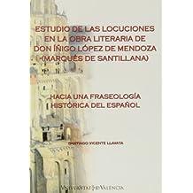 Estudio de las locuciones en la obra literaria de Don Íñigo López de Mendoza (Marqués de Santillana) (Anejo Cuadernos Filologia)