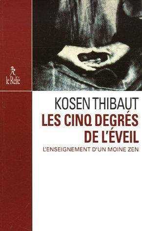Les cinq degrés de l'éveil par Kosen Thibaut