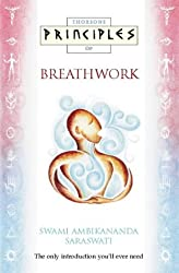 Breathwork: The only introduction you'll ever need (Principles of): The Only Practical Introduction You'll Ever Need